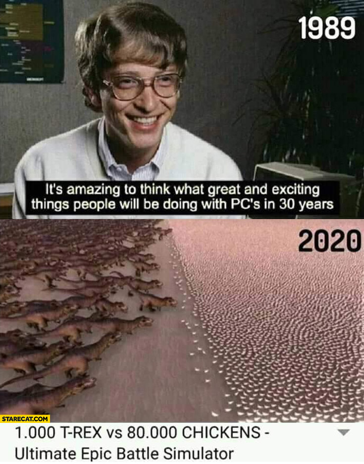 Bill Gates excited about things people will be doing with PC's in 30 years 1000 t-rex vs 80000 chicken ultimate epic battle simulator