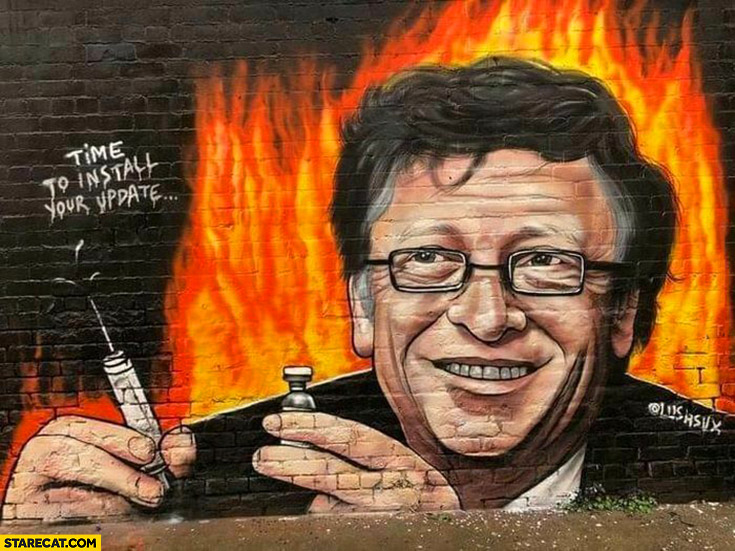 Bill Gates vaccine time to install your update evil street art