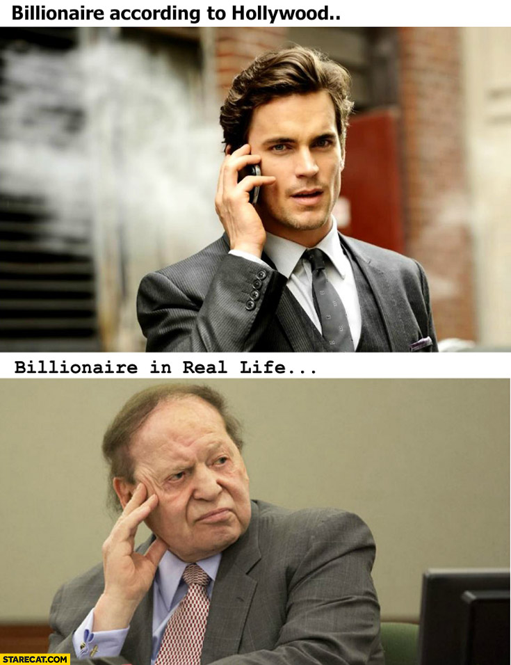 Billionaire according to Hollywood billionaire in real life