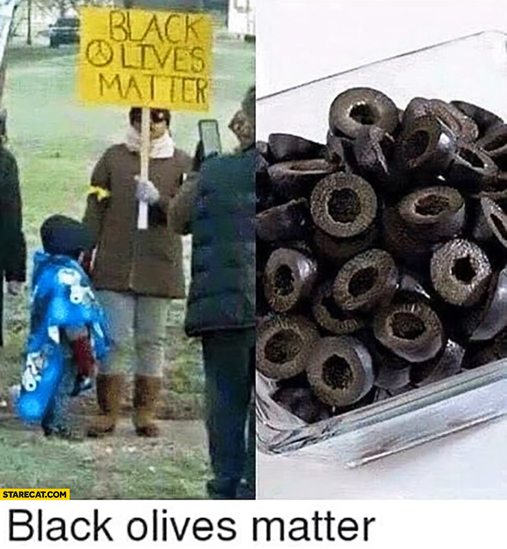 Black olives matter protester sign