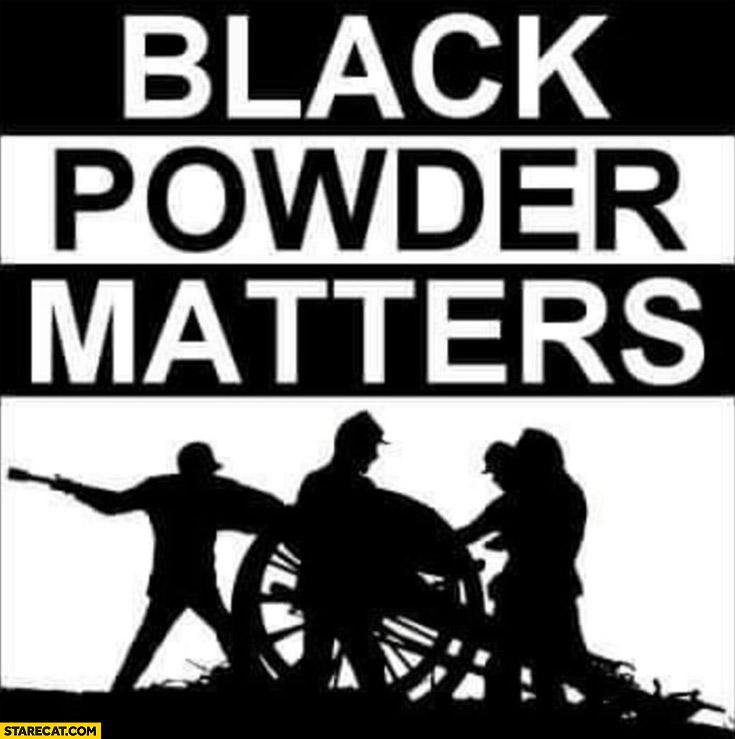 Black powder matter, black lives matter