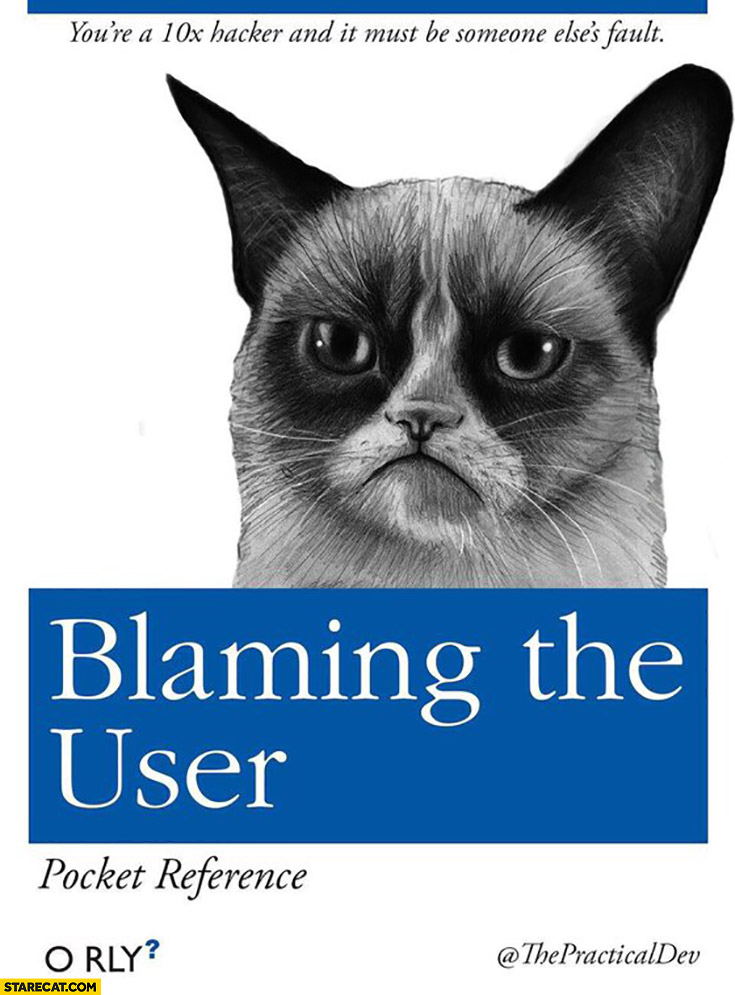 Blaming the user pocket reference guide book O Rly grumpy cat