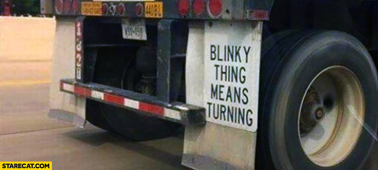 Blinky thing means turning truck quote