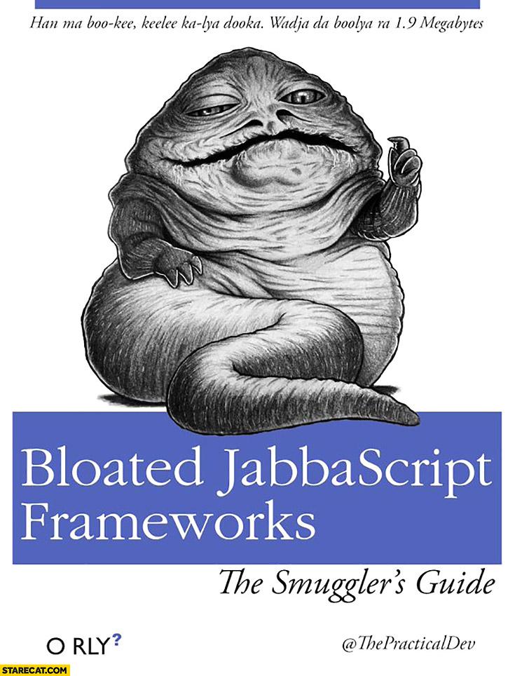 Bloated jabbascript framework Orly book Jabba