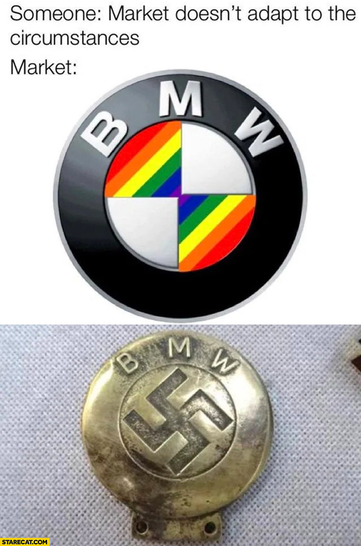BMW logo pride month nazi logo to someone saying that market doesn't adapt to the circumstances