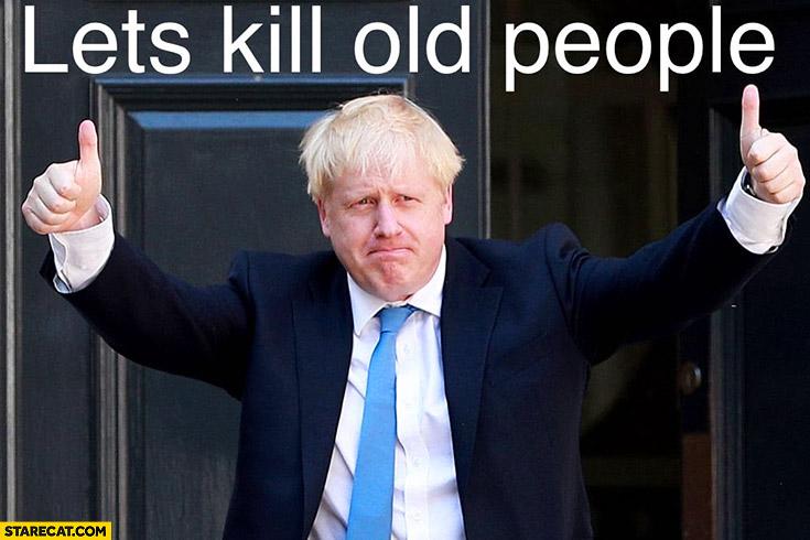 Boris Johnson let's kill old people UK coronavirus strategy