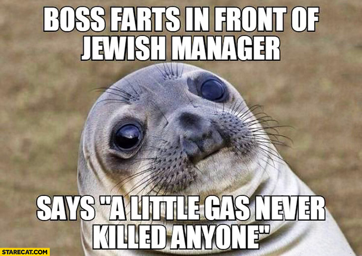 Boss farts in front of Jewish manager says a little gas never killed anyone