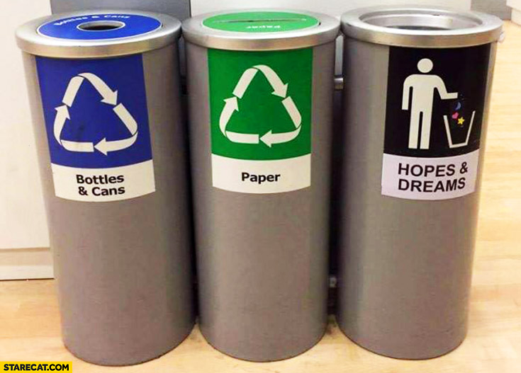 Bottles and cans, paper, hopes and dreams. Recycling trash bins