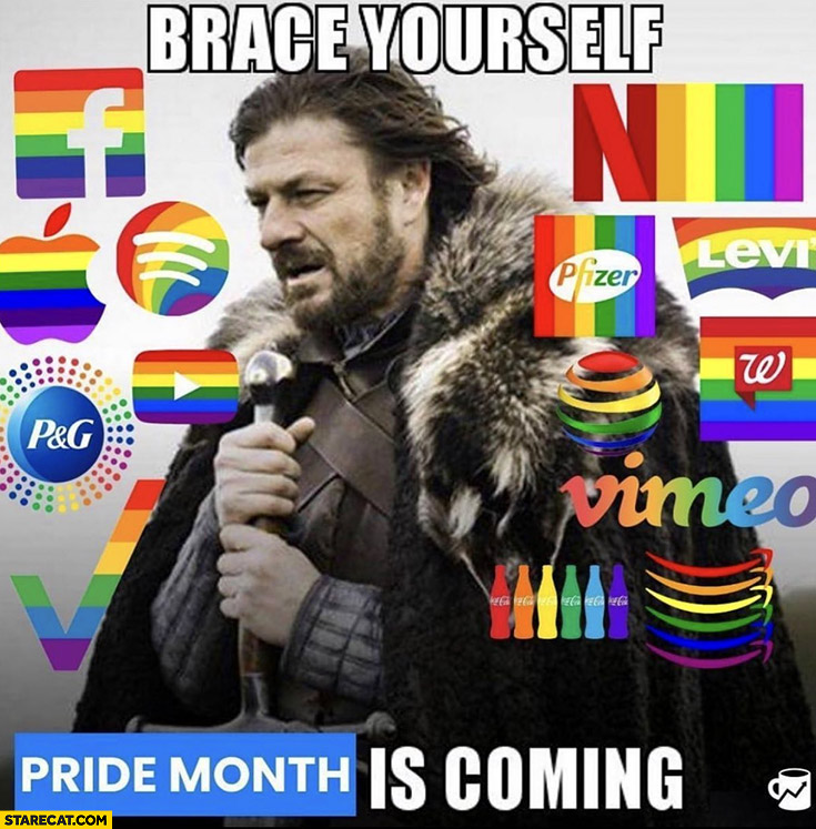 Brace yourself pride month is coming