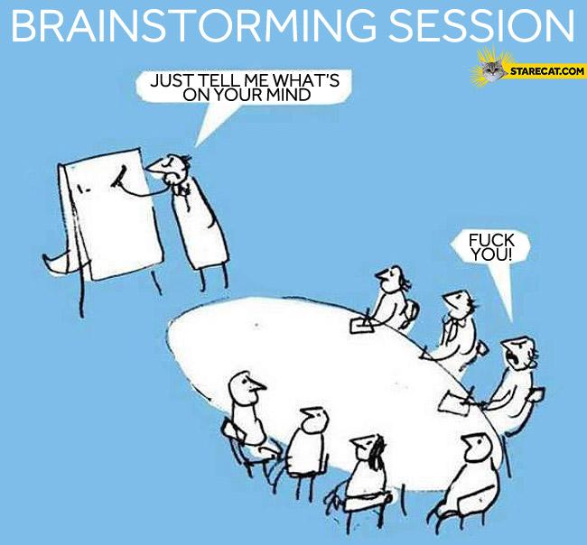 Brainstorming fuck you