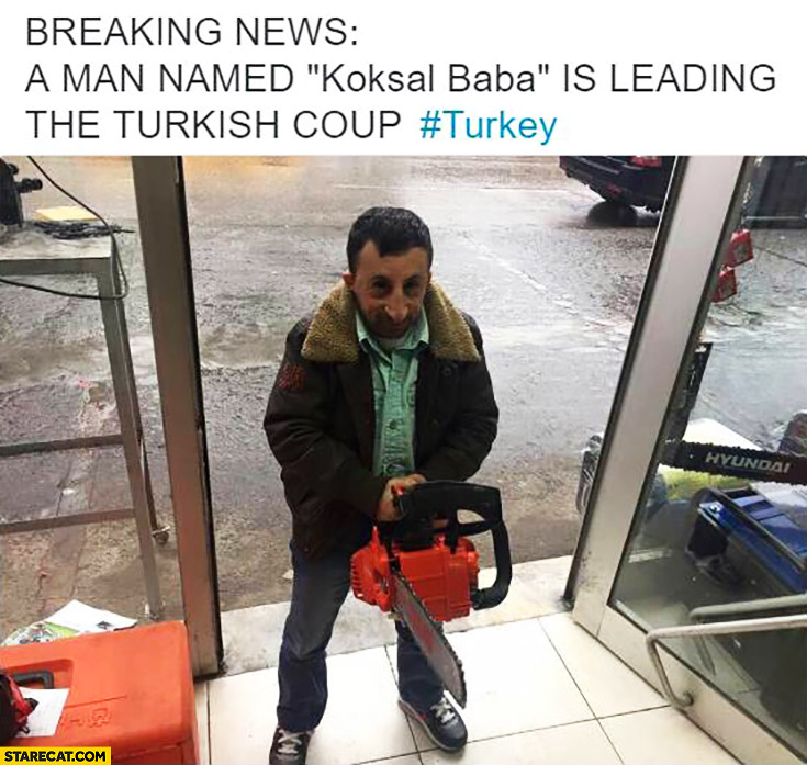 Breaking news man named Koksal Baba is leading the Turkish coup