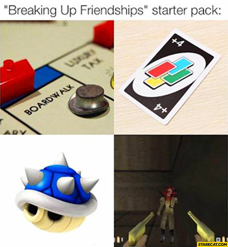Breaking up friendships: starter pack Monopoly, cards, games