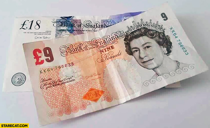 British pounds losing value 9 GBP, 18 GBP bills