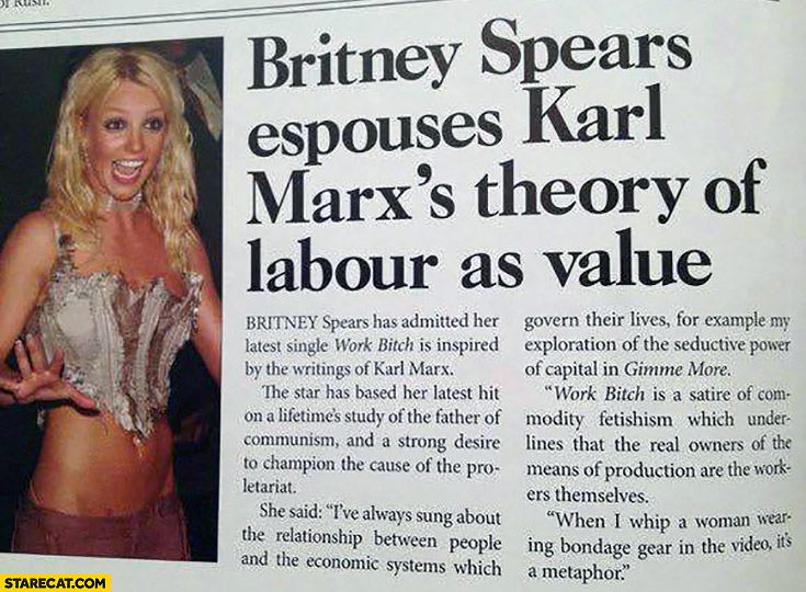 Britney Spears espouses Karl Marx's theory of labour as value press article