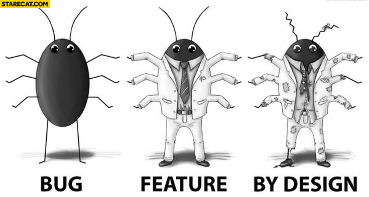 Bug feature by design