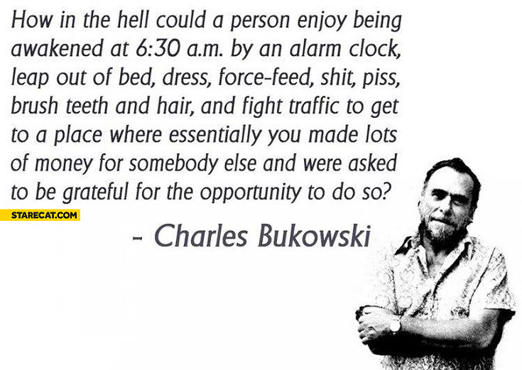 Bukowski how in the hell could a person