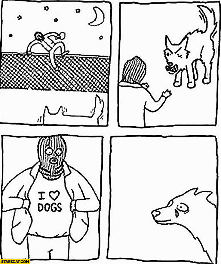 Burglar thief entering property I love dogs shirt angry dog is touched crying comic