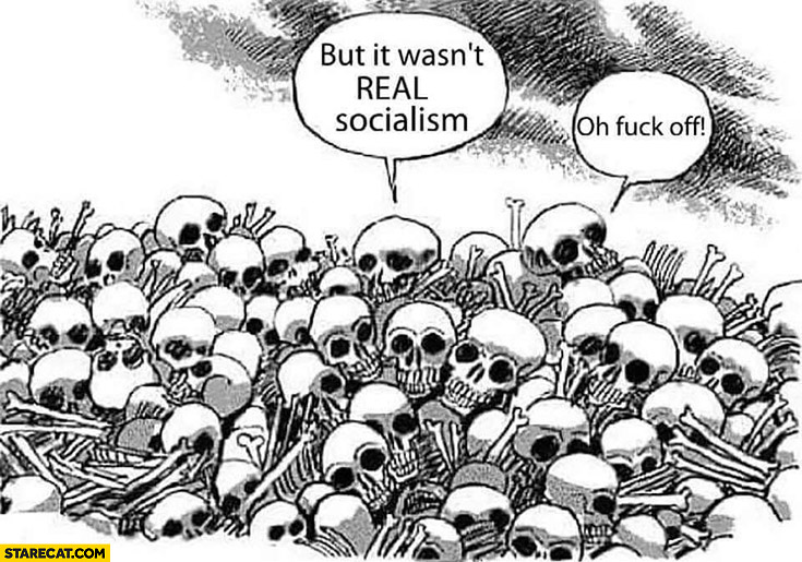 But it wasn't real socialism shut up skulls and bones