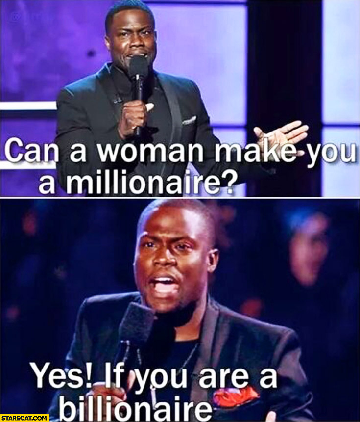 Can a woman make you a millionaire? Yes, if you are a billionaire