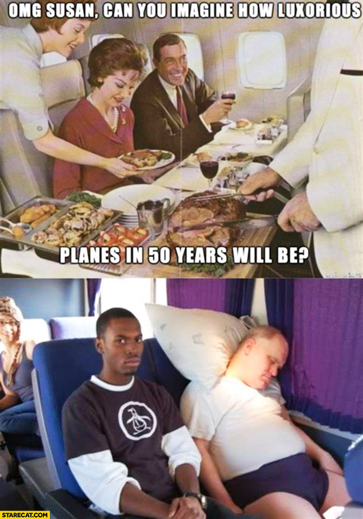 Can you imagine how luxorious planes in 50 years will be? Fat man sleeping on the next seat