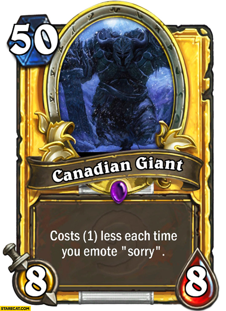 Canadian Giant game card: costs 1 less each time you emote sorry