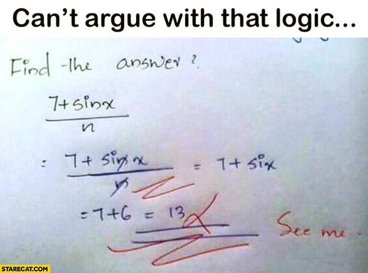Can't argue with that logic sin-x