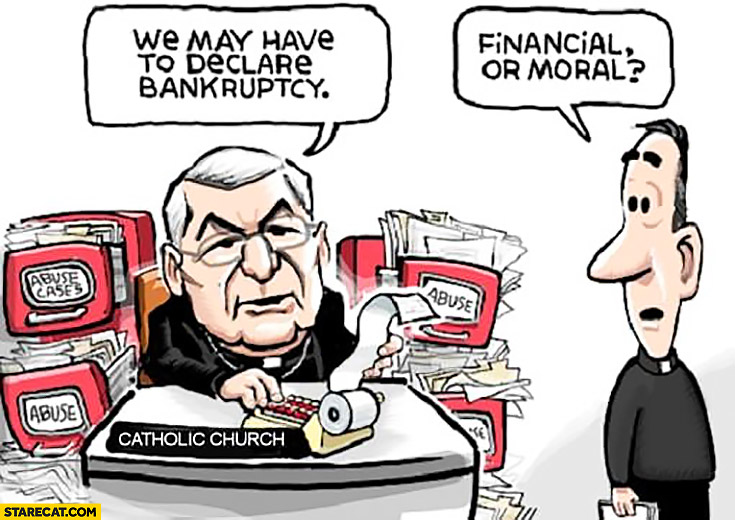 Catholic church: we may have to declare bankruptcy. Financial or moral?