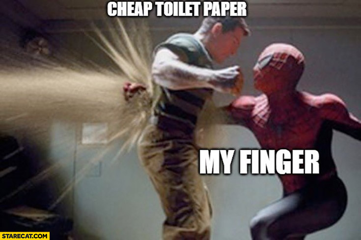 Cheap toilet paper my finger goes through it Spiderman