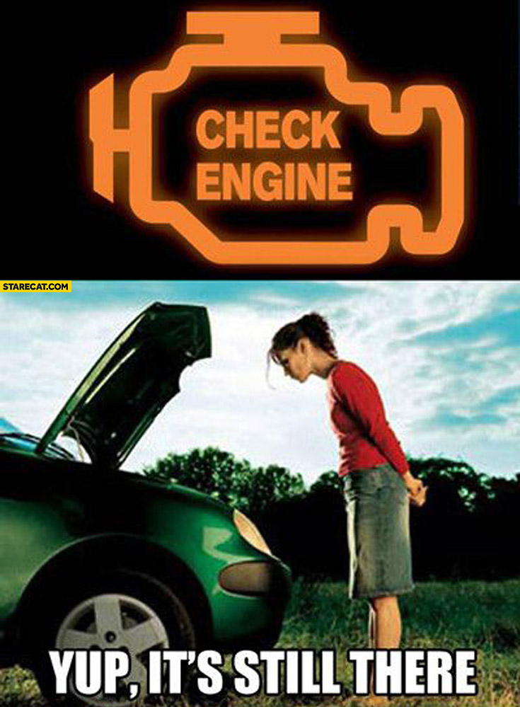 Check engine yup it's still there