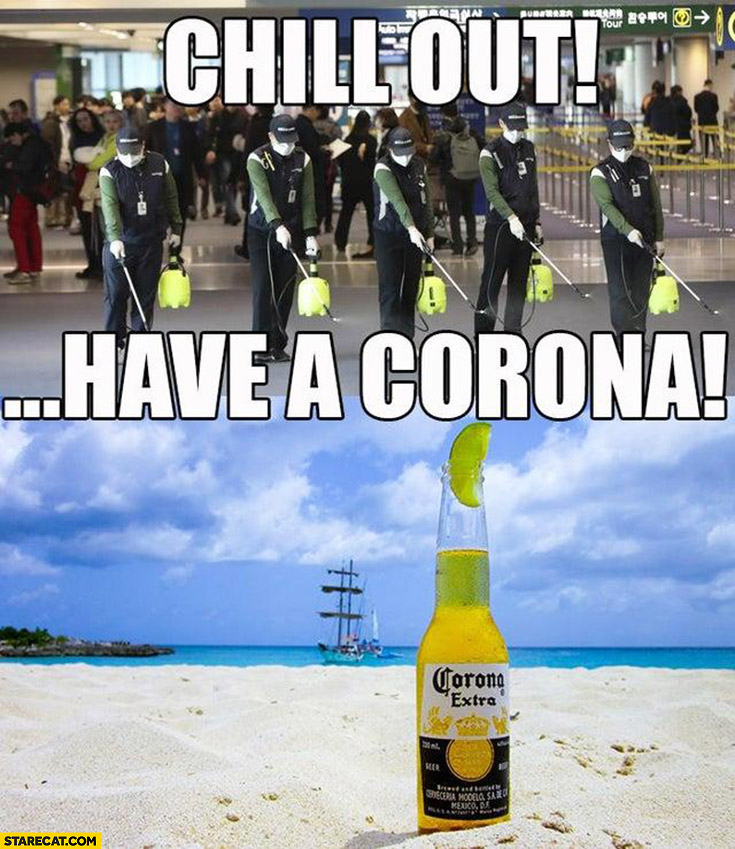 Chill out have a Corona beer Coronavirus China meme