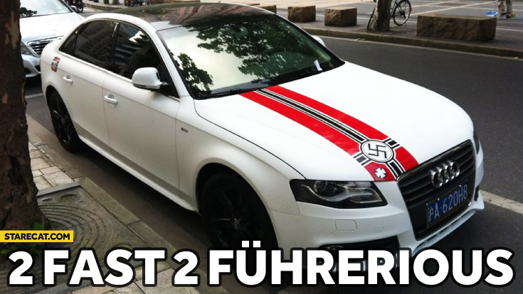 Chinese Audi with swastika stickers too fast too fuhrerious