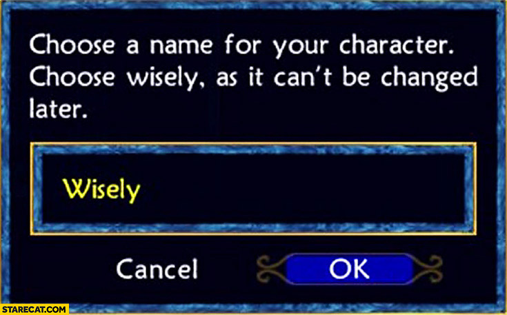 Choose name for your character choose wisely it can't be changed later