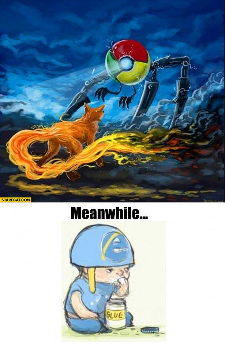 Chrome vs Firefox meanwhile Internet Explorer eating glue