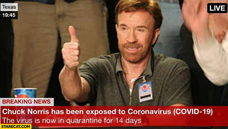 Chuck Norris has been exposed to coronavirus, the virus is now in quarantine for 14 days