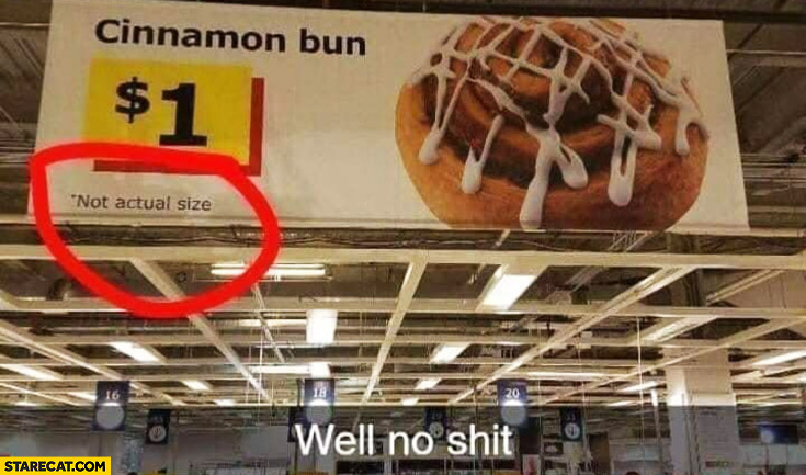 Cinnamon bun ad not actual size well no shit