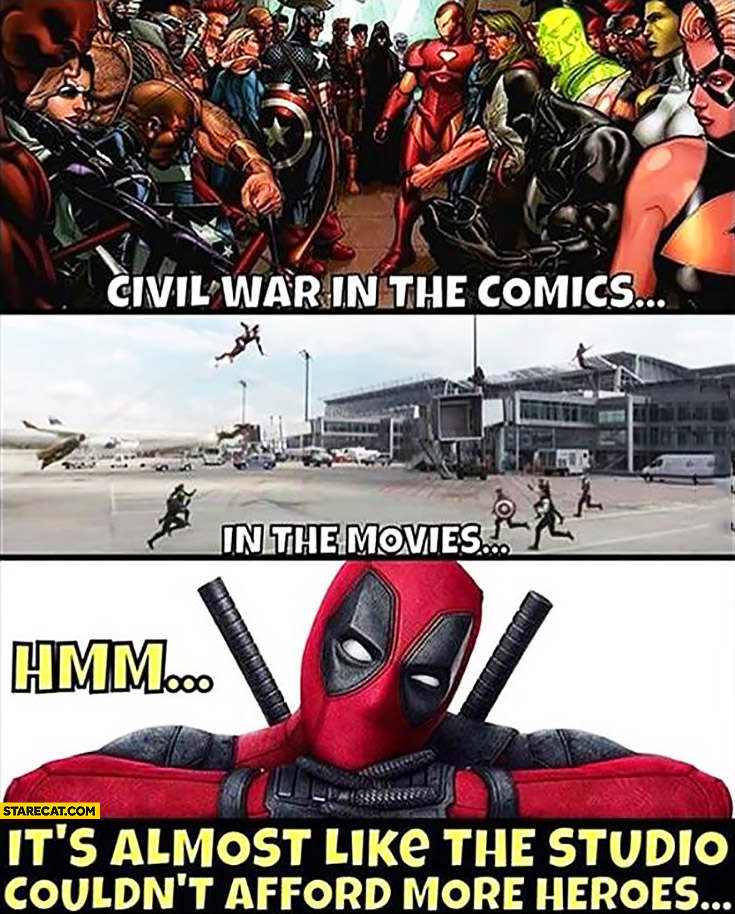 Civil war in the comics vs in the movies it's almost like the studio couldn't afford more heroes Deadpool
