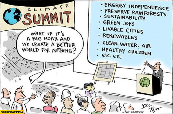 Climate summit: what if it's a big hoax and we create a better world for nothing