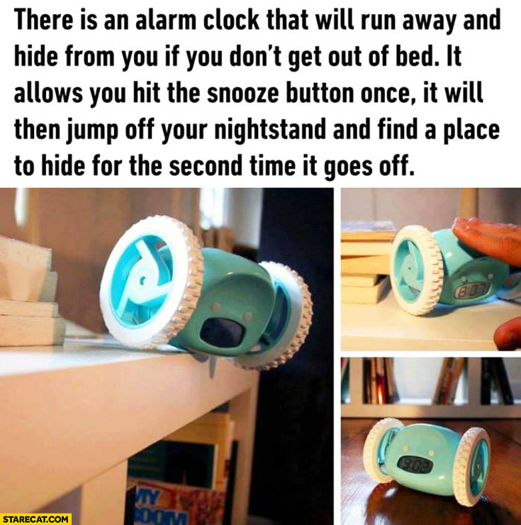 Clocky – alarm clock that will run away and hide if you don't get out of bed