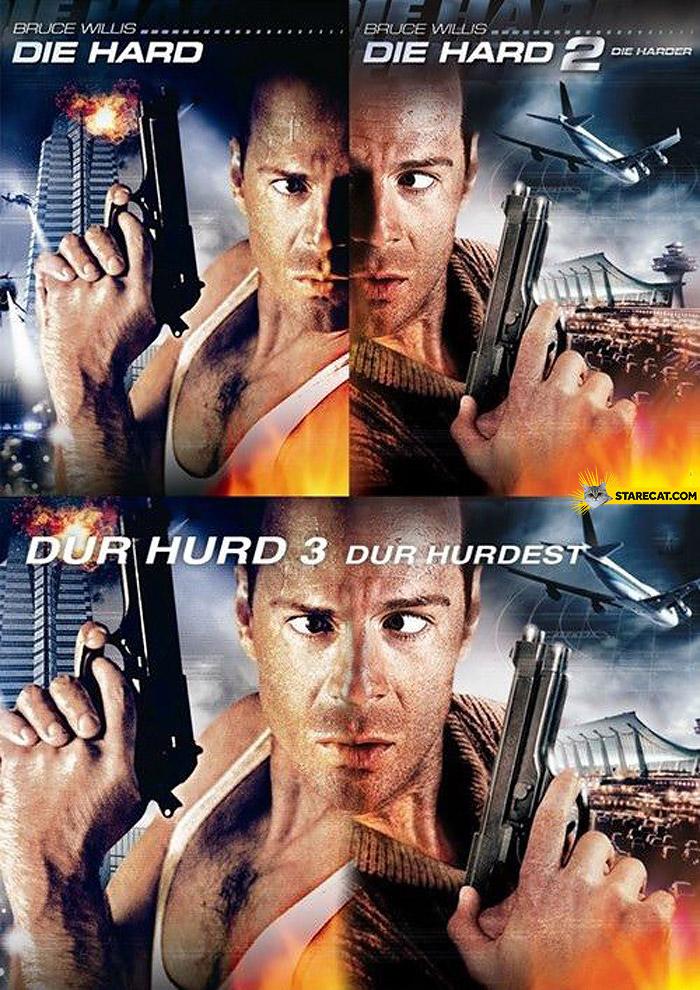 Combined Die Hard posters Dur Hurd Dur Hurdest