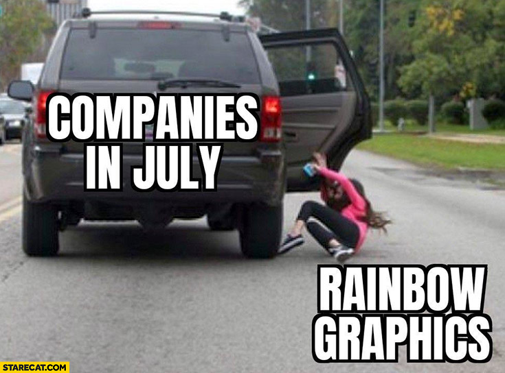 Companies in July kicking rainbow graphics out of the car after pride month is over