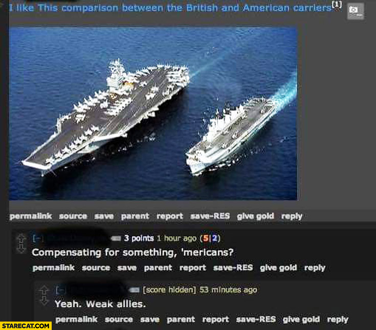Comparison British American carriers compensating for something Americans? Yeah, weak allies