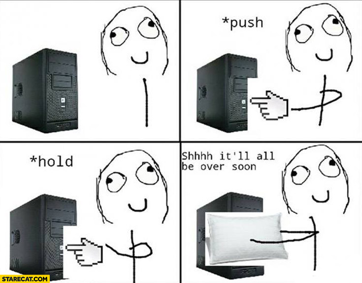 Computer push hold shh it'll be over soon pillow