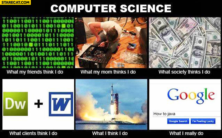 Computer science what my friends mom society clients I really do