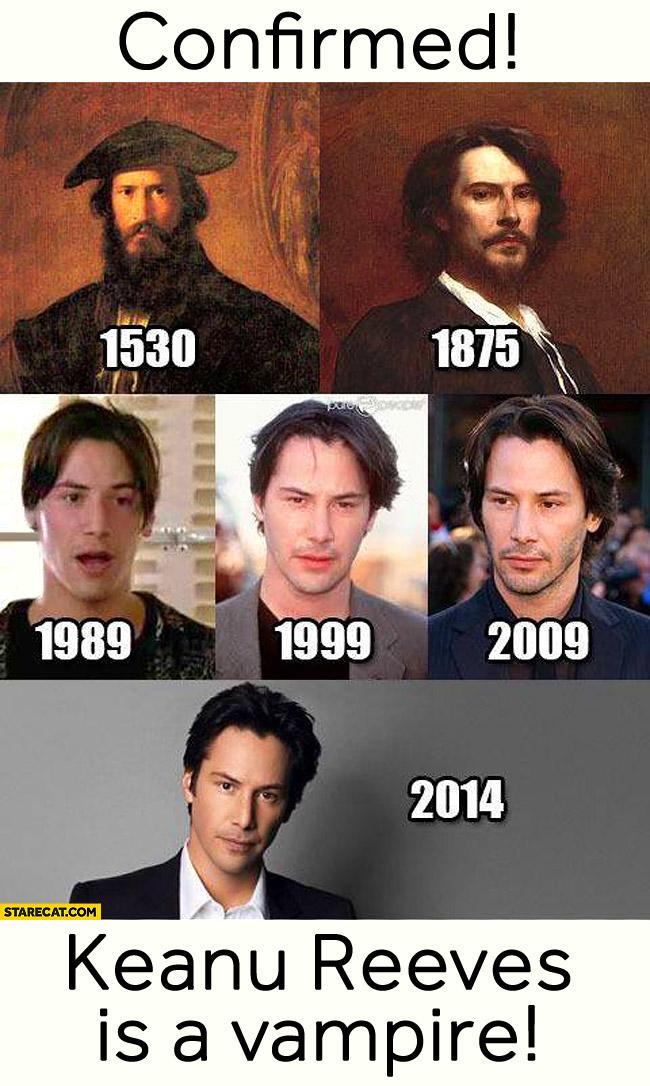 Confirmed Keanu Reeves is a vampire