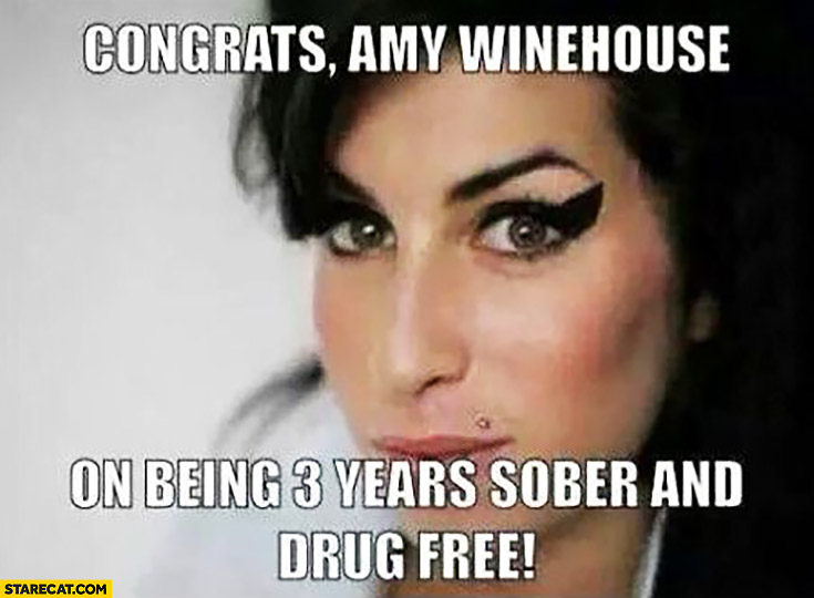 Congrats Amy Winehouse on being 3 years sober and drug free