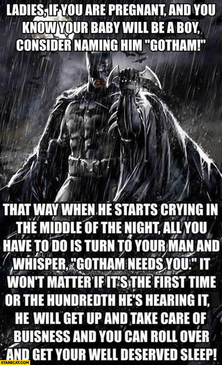 Consider naming your baby Gotham needs you Batman