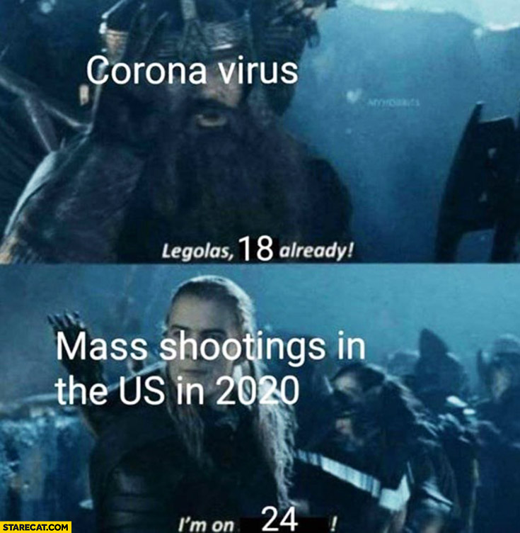Corona virus vs mass shootings in the US body count comparison Legolas Gimli Lord of the Rings LOTR