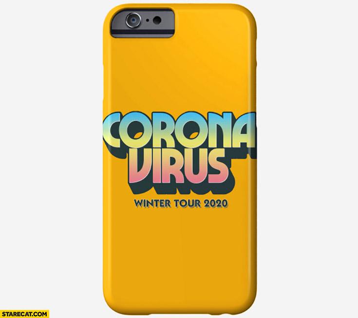 Corona virus winter tour 2020 phone case