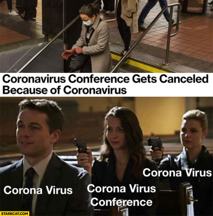 Coronavirus conference gets canceled because of coronavirus freeze pointing with a gun