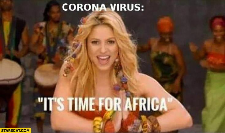 Coronavirus it's time for Africa waka waka Shakira